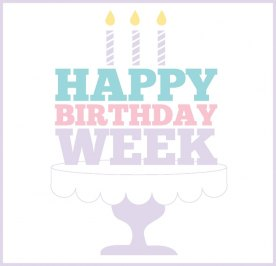 Happy Birthday Week