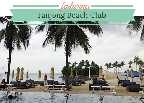 Tanjong Beach Club - Brunch With My Baby Singapore
