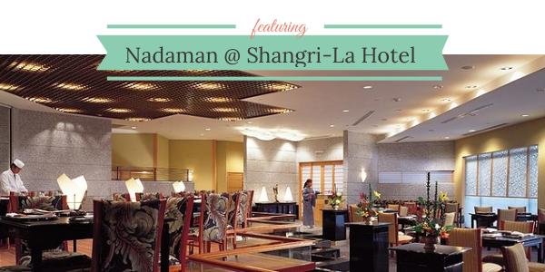 Nadaman @ Shangri-La Hotel