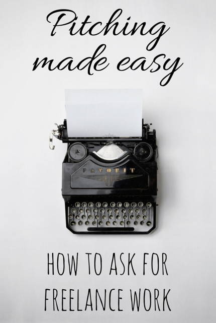 PItching Made Easy: How To Ask For Freelance Work via christineknight.me