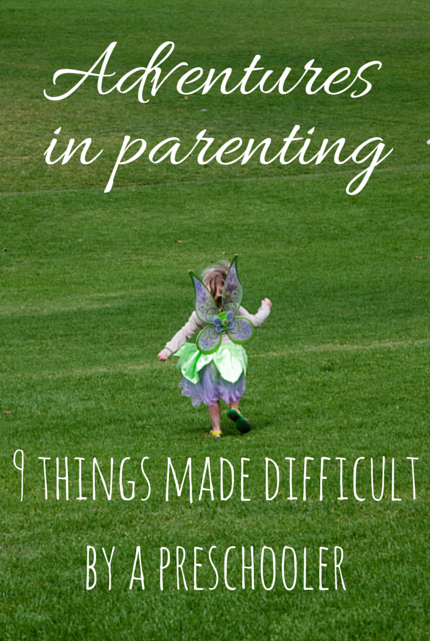 9 Things Made Difficult By A Preschooler via christineknight.me