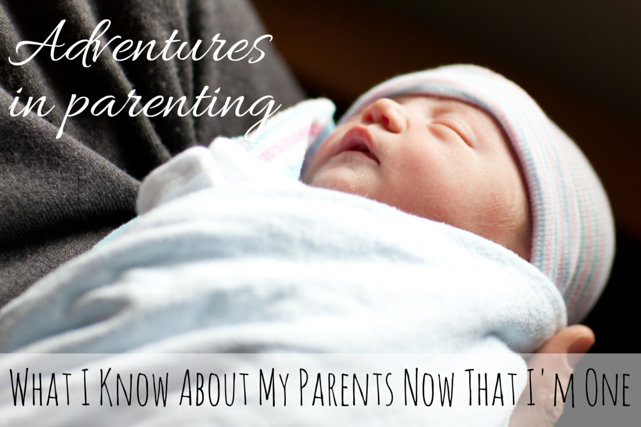 Things I Know About My Parents Now That I'm One #parenting #family christineknight.me