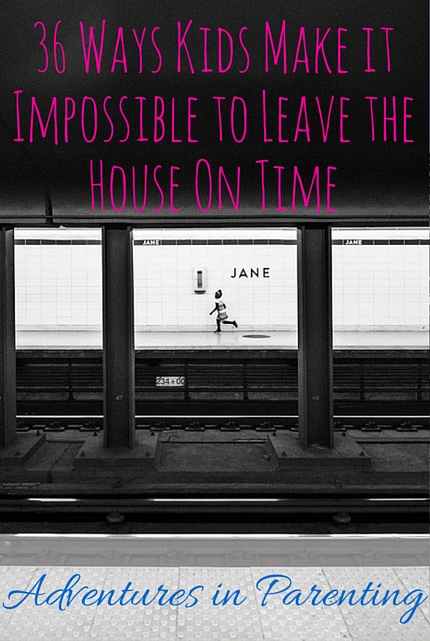 36 Ways Kids Make it Impossible to Leave the House On Time via christineknight.me