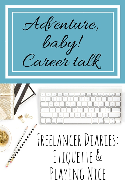 Freelancer Diaries: Etiquette & Playing Nice via christineknight.me