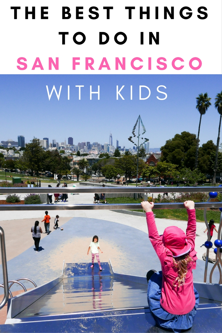 The Best Things To Do In San Francisco USA With Kids | Family Travel | Travel With Kids