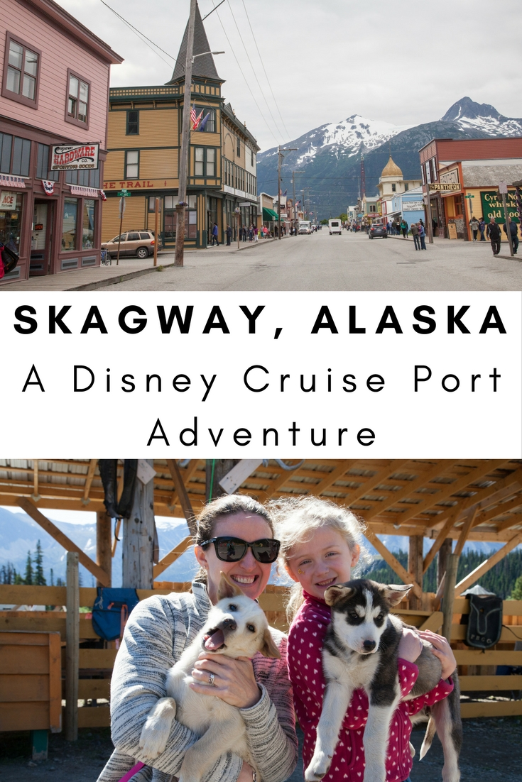 Skagway, Alaska: A Disney Cruise Port of Call