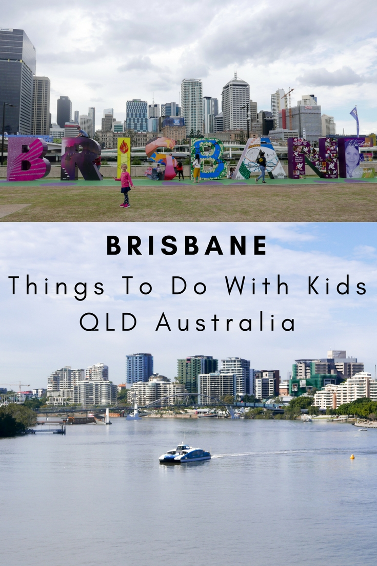 Things To Do With Kids In Brisbane, QLD, Australia
