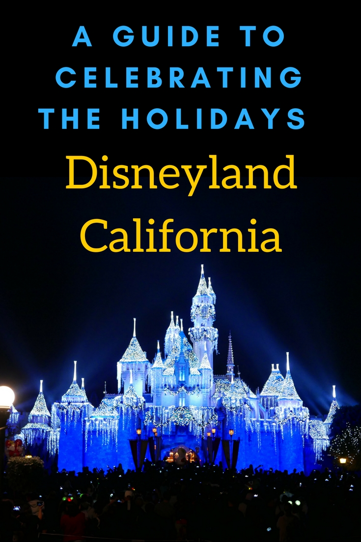 e62cdb1439b A Guide To Celebrating The Holidays At Disneyland - Adventure
