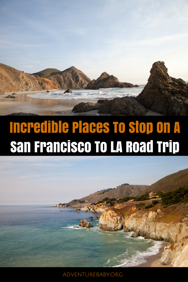 Incredible Places To Stop On A San Francisco To Los Angeles