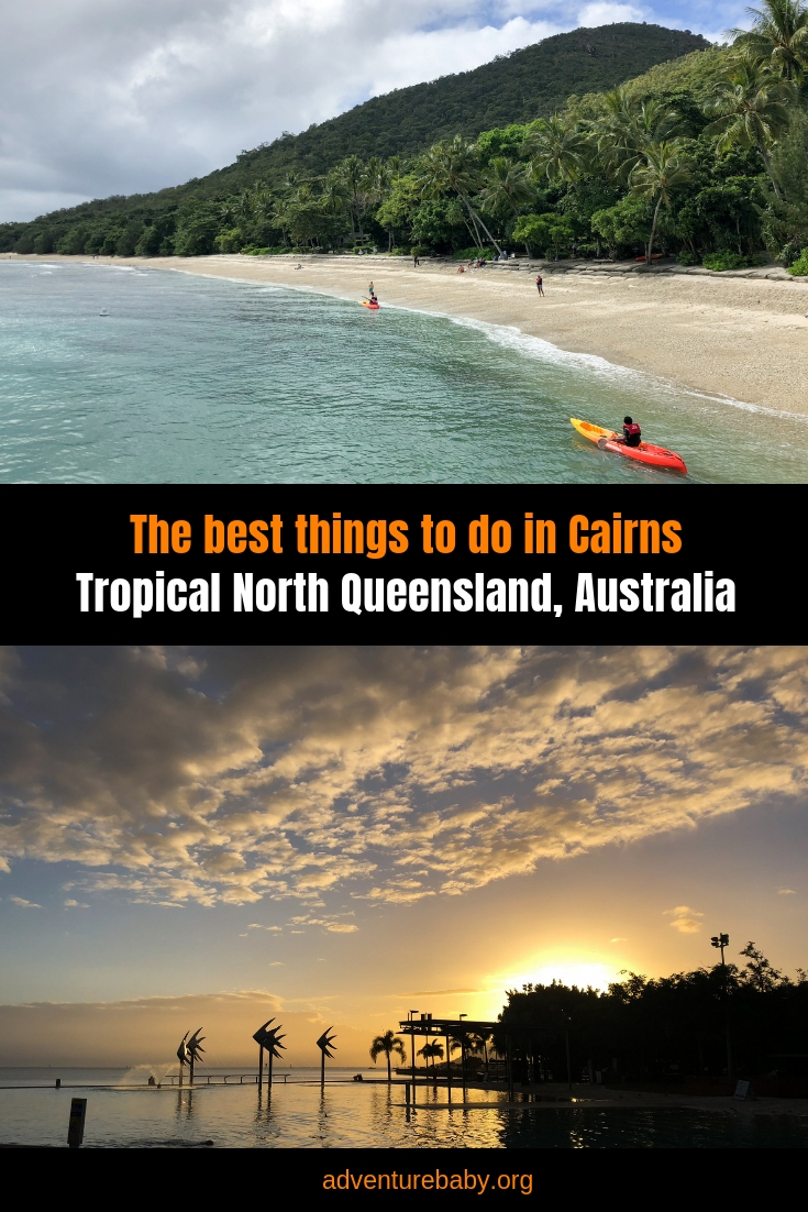 The best things to do in Cairns, Qld, Australia